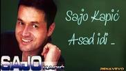 Sajo Kapic A sad idi - 7929bed0312