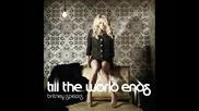 • 2o11 « Бритни разбива с Н О В А песен - Till the world ends