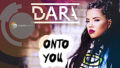 DARA - Onto You (Official HD)