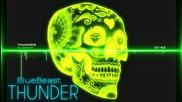 Български Трак • Trap Bass • Bluebeast - Thunder ( Original Mix ) + ( Линк за Сваляне )
