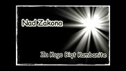 (tekst) Nad Zakona - Za Kogo Biqt Kambanite (subs)