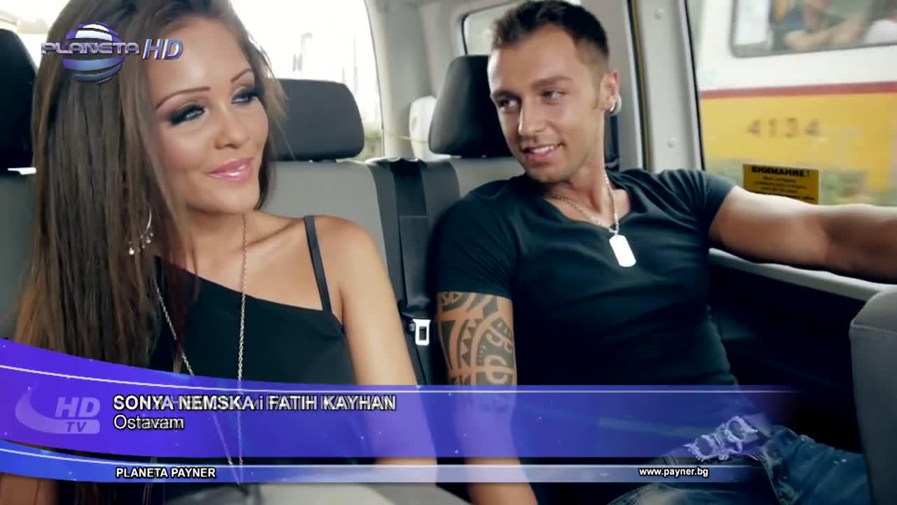 SONYA NEMSKA & FATIH KAYHAN - OSTAVAM / Соня Немска и Fatih Kayhan - Оставам