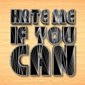 hate_me_if_you_can