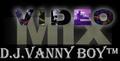 Vdj Vanny Boy®  -  VIDEOMIXES