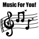 Music For You!