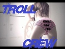 Troll Crew