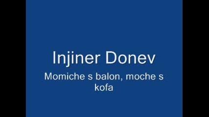 Injiner Donev - Momiche S Balon, Momche S Kofa