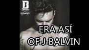 Превод ! J Balvin - Eras Asi (album La Familia)