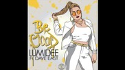 Lumidee - Be Good Feat. Dave East