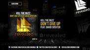 Kill The Buzz feat. David Spekter - Don't Give Up ( Original Mix )