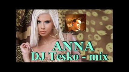 Анна mix - ( Dj Tesko )