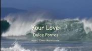 Your Love - Ennio Morriccone & Dulce Pontes (превод)