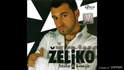 Zeljko Peranovic - Fizika i hemija - (Audio 2006)