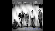 Brokedown Cadillac - Can You Hear Me