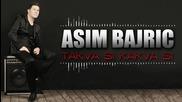 Asim Bajric - 2014 - Takva si kakva si - Prevod