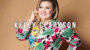 Топ 20 песни на Kelly Clarkson