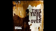 Бг превод! B1a4 - This Time Is Over