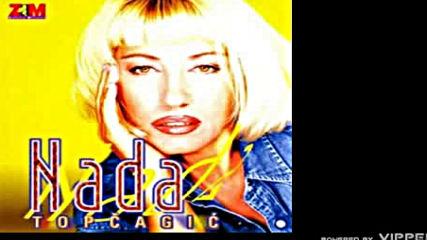 Nada Topcagic - Bolujem ti od ljubavi - Audio 1998
