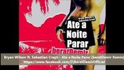 House 2012! Bryan Wilson ft. Sebastian Crayn - Ate a Noite Parar (beratdemir Remix)