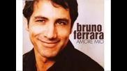 (превод) Любов Моя - Bruno Ferrara Amore Mio