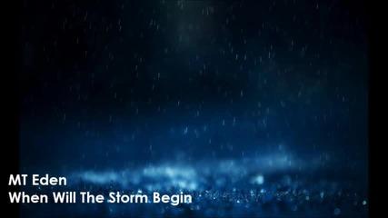 Mt Eden - When Will The Storm Begin