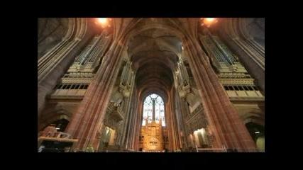 Катедралата в Ливърпул - Франц Лист (Орган)