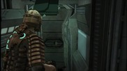 Dead Space Lets Play. Част - 10. (end of chapter 6)