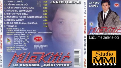 Mile Kitic i Juzni Vetar - Lazu me zelene oci (Audio 1985)