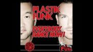 Plastik Funk Everybody Dance (now 2011 Original Mix)