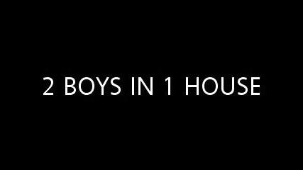2 Момчета в една къща - The Movie trailer :)))))