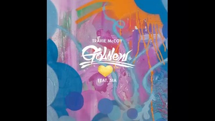 *2015* Travie Mccoy ft. Sia - Golden