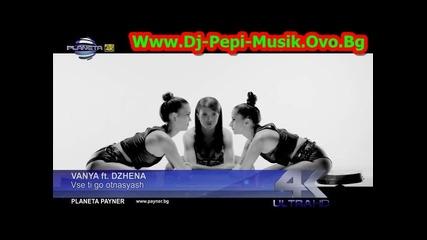 Vanya ft Djena - Vse ti go otnasqsh 2015 Dj-pepi Records