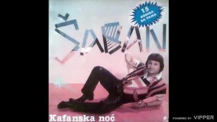 Saban Saulic - Kafanska noc - (Audio 1985)