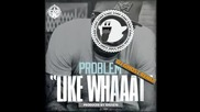 Problem ft. Bad Lucc - Like Whaaat (dj Ghost Remix)