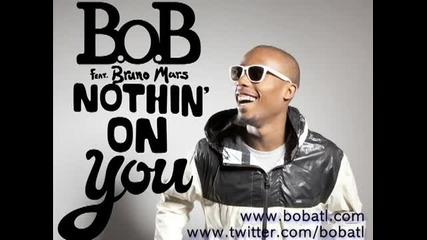 B.o.b feat. Bruno Mars - Nothin' On You