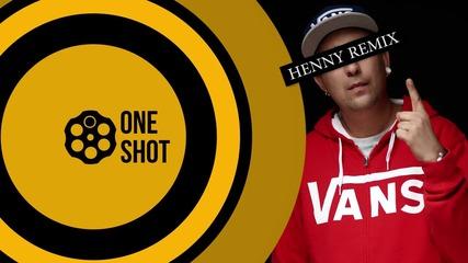 ONESHOT: Ndoe - 10 от 10 (Henny Remix)