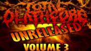 Total Deathcore Volume 3 Unreleased Full Album Free