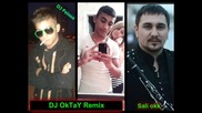 Sali Okka Kucheka Mackite v Diskoteka( Remix ) Dj Oktay Zakon 1
