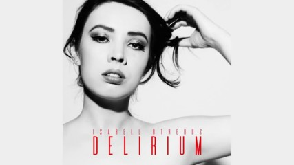 Isabell Otrebus - Delirium (official Audio) new winter 2018