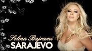 Сръбско - Selma Bajrami - Sarajevo (audio), 2015