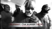 Първи превод! Slipknot - The Burden (2014)