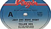 Yellow Dog - Just One More Night 1977