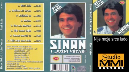 Sinan Sakic i Juzni Vetar - Nije moje srce ludo (Audio 1989)