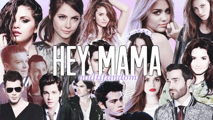 ● Multifandom ● | Hey Mama