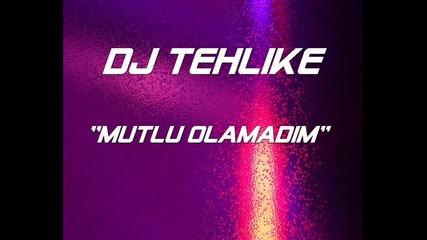Dj Tehlike-''mutlu Olamadim'' (new-rap) 2011