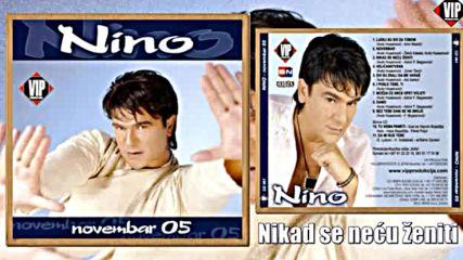 Nikola Resic Nino - Nikad se necu zeniti - Audio 2005