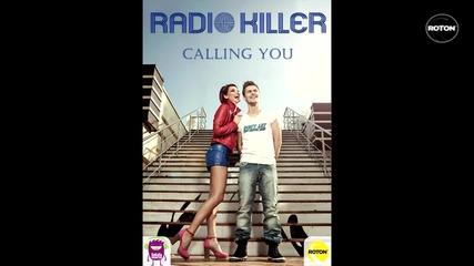 Н О В О ! Radio Killer - Calling You