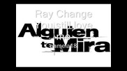 Ray Change - You still love me