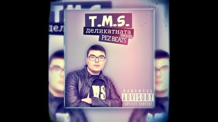 T.M.S - Деликатна ( Prod by. Pez )