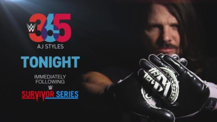 WWE 365 returns with AJ Styles tonight after Survivor Series